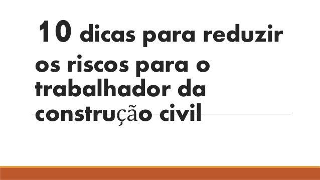 10dicas para reduzir os riscos para o trabalhador da construção civil