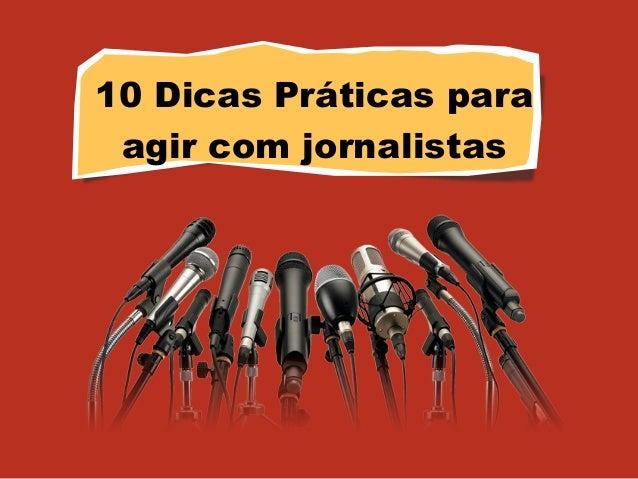 10 Dicas Práticas para agir com jornalistas