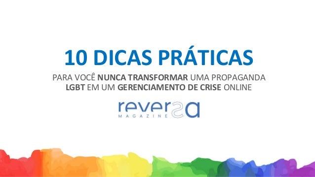 10 DICAS PRÁTICAS PARA VOCÊ NUNCA TRANSFORMAR UMA PROPAGANDA LGBT EM UM GERENCIAMENTO DE CRISE ONLINE