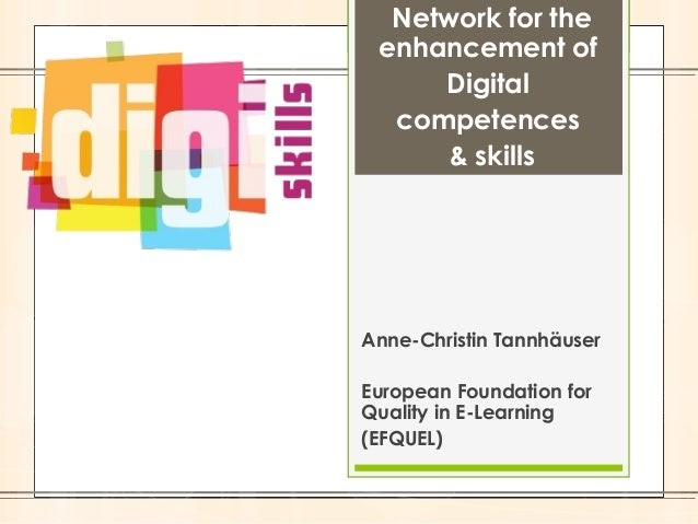 Network for the enhancement of Digital competences & skills  Anne-Christin Tannhäuser European Foundation for Quality in E...