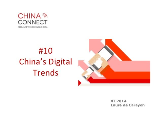 XI 2014  Laure de Carayon  #10  China's  Digital  Trends