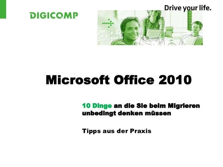 Microsoft Office 2010<br />10 Dinge an die Sie beim Migrieren unbedingt denken müssen<br />Tipps aus der Praxis<br />