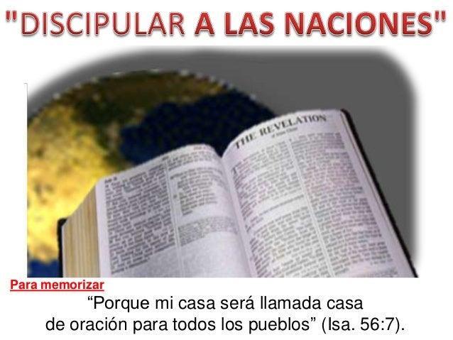 """Para memorizar  """"Porque mi casa será llamada casa de oración para todos los pueblos"""" (Isa. 56:7)."""