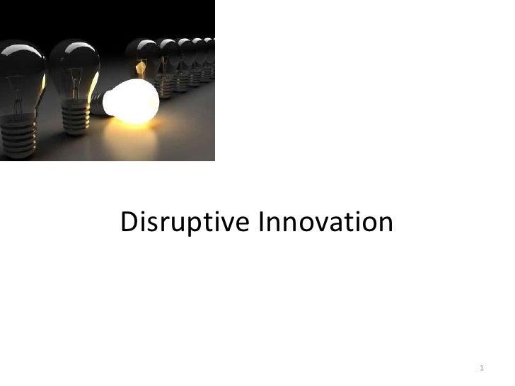 Disruptive Innovation<br />1<br />