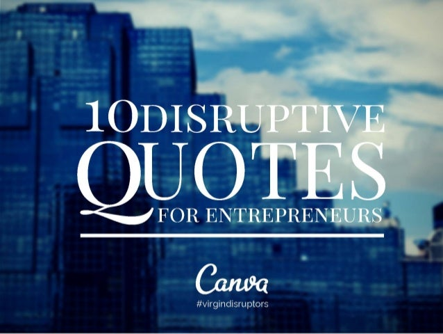 10 Disruptive Quotes for Entrepreneurs
