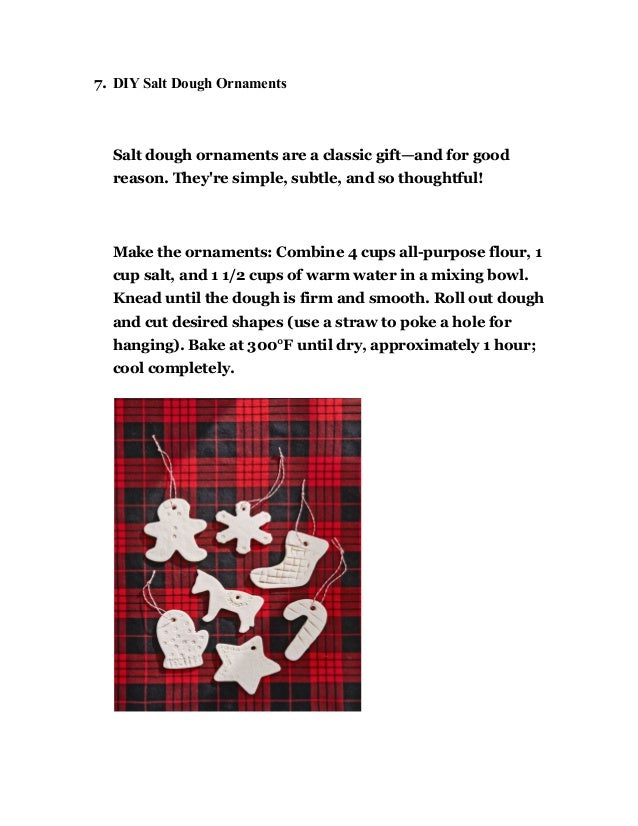 7. DIY Salt Dough Ornaments Salt dough ornaments are a classic gift—and for good reason. They're simple, subtle, and so th...