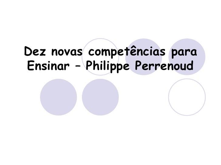 Dez novas competências para Ensinar – Philippe Perrenoud<br />