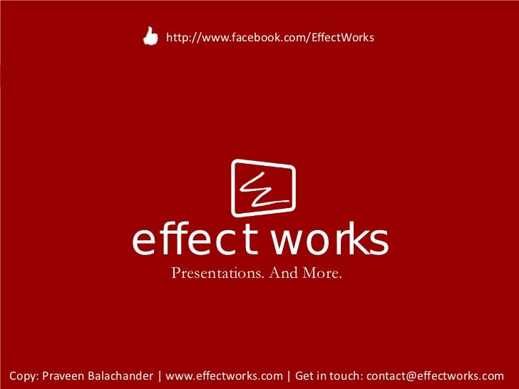 http://www.facebook.com/EffectWorks                     effect works                            Presentations. And More.Co...