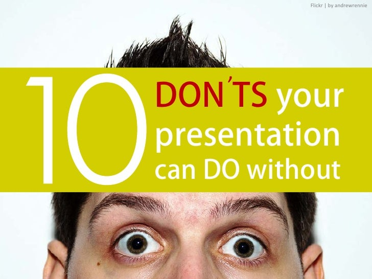 Flickr | by andrewrennie     'DON TS yourpresentationcan DO without