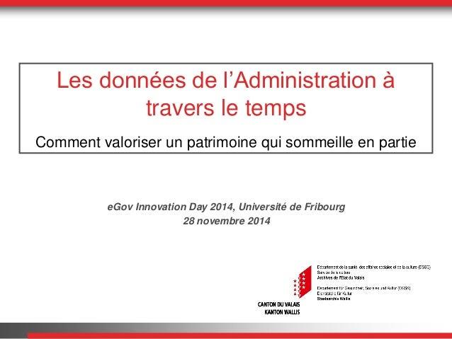 Les données de l'Administration à travers le temps Comment valoriser un patrimoine qui sommeille en partie  eGov Innovatio...