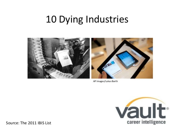 10 Dying Industries<br />AP Images/Lukas Barth<br />Source: The 2011 IBIS List<br />