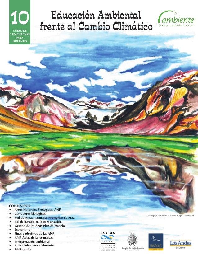 10 I A D I Z A Dirección General de Escuelas Gobierno de Mendoza CONTENIDOS Áreas Naturales Protegidas. ANP Corredores b...