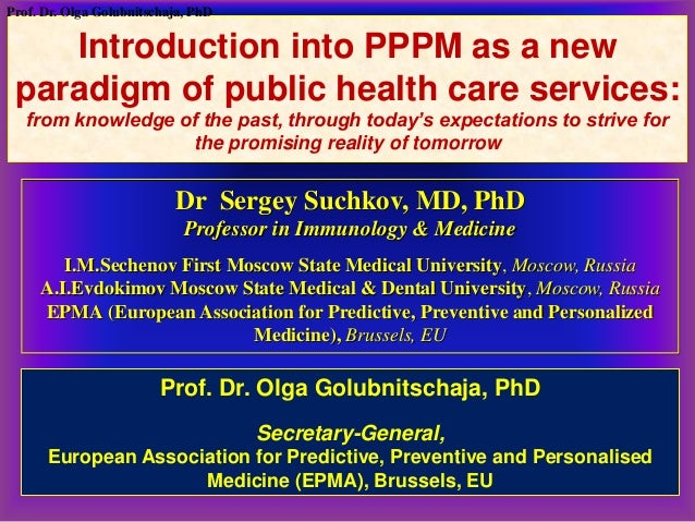 Introduction into PPPM as a newparadigm of public health care services:from knowledge of the past, through today's expecta...