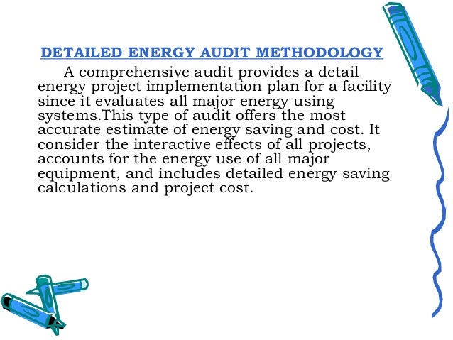 - In a comprehensive audit, one of the keyelements is the energy balance. This is based onan inventory of energy using sys...