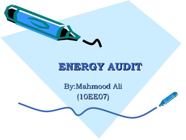 CONTENT• ENERGY AUDIT• NEED OF ENERGY AUDIT• ENERGY AUDIT TYPES & METHODOLOGY