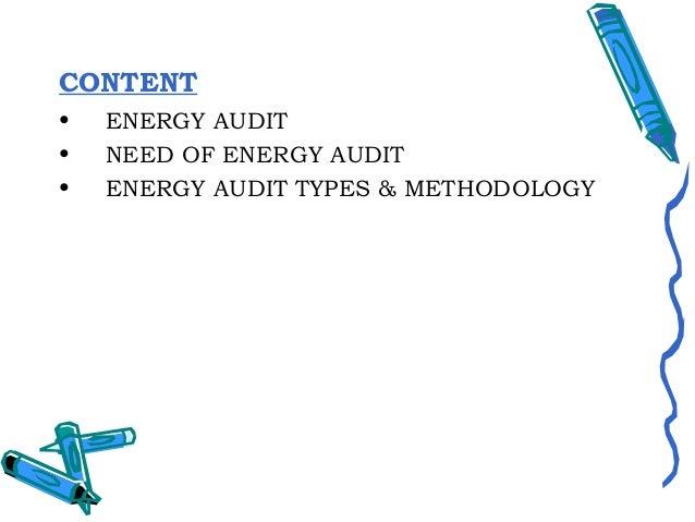 ENERGY AUDIT The verification, monitoring & analysis of use ofenergy including containing recommendation forimproving ene...