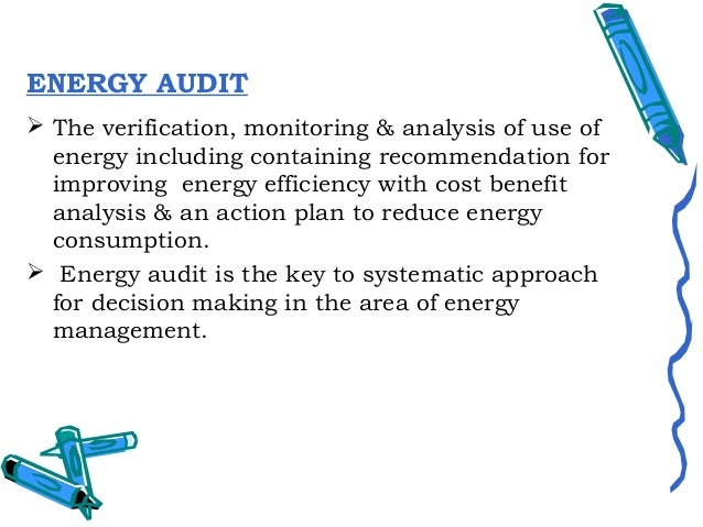  It attempts to balance the total energy inputs withits use and serve to identify all the energy stream infacility. It q...