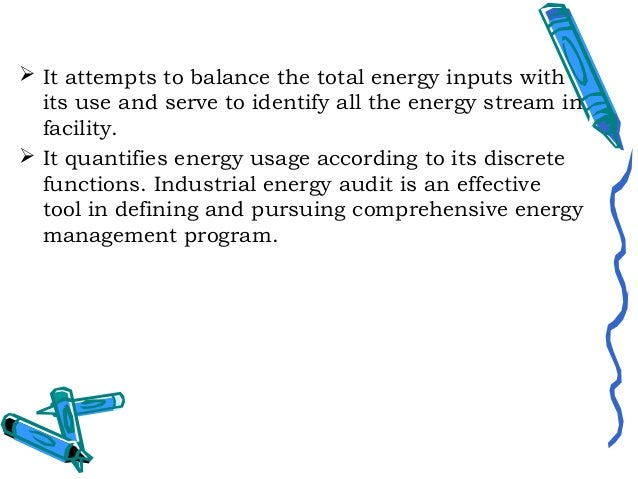 NEED OF ENERGY AUDIT In any industry the three top operating expensiveare often found to be energy ( both electrical &the...