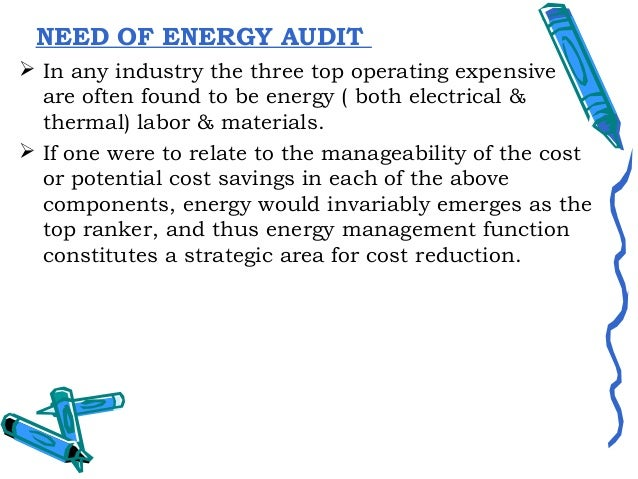 Energy Audit will help to understand more aboutthe ways energy and fuel are used in any industry,and help in identifying...