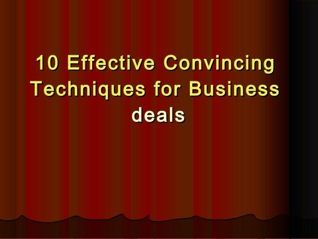 10 Effective ConvincingTechniques for Business          deals