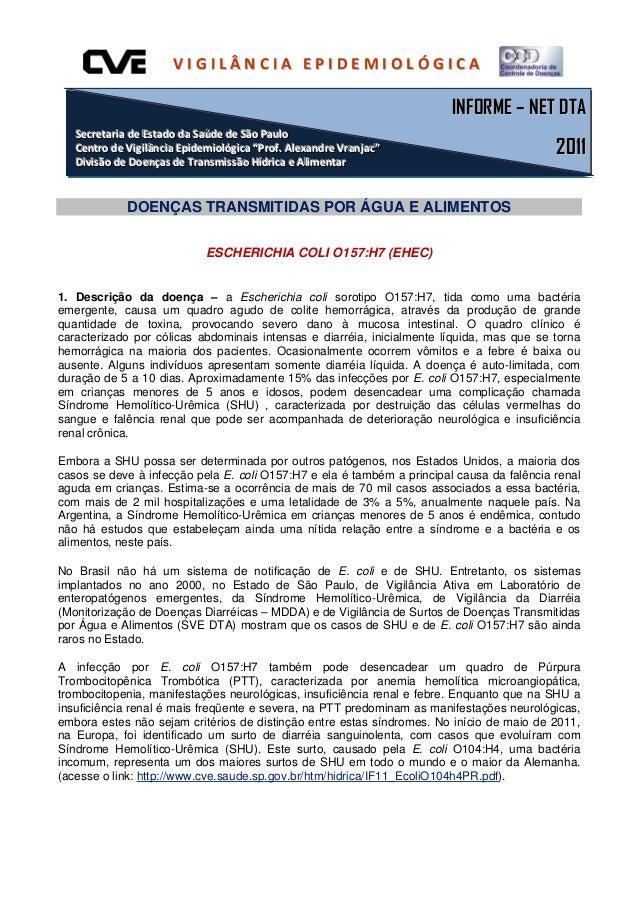 DOENÇAS TRANSMITIDAS POR ÁGUA E ALIMENTOS ESCHERICHIA COLI O157:H7 (EHEC) 1. Descrição da doença – a Escherichia coli so...