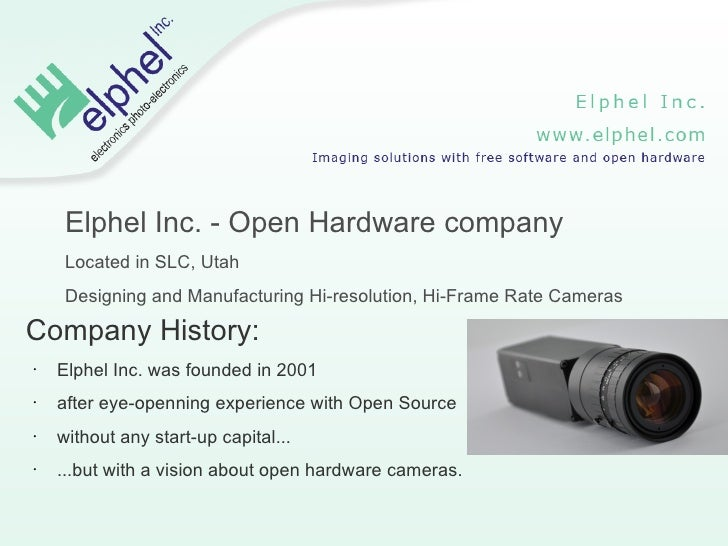 Elphel Inc. - Open Hardware company      Located in SLC, Utah      Designing and Manufacturing Hi-resolution, Hi-Frame Rat...