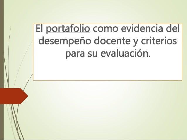 El portafolio como evidencia del desempeño docente y criterios para su evaluación.