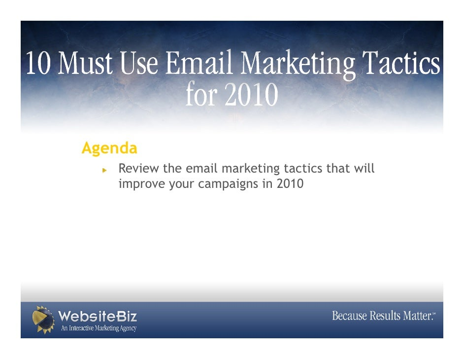 Agenda    Review the email marketing tactics that will    improve your campaigns in 2010