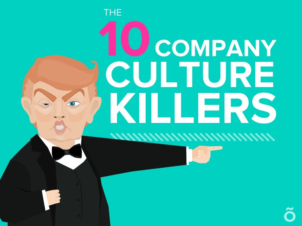 The 10 Company Culture Killers