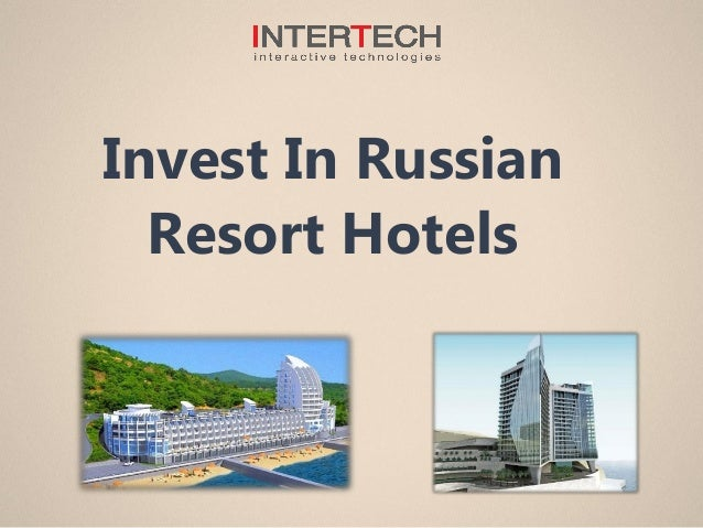 Invest In Russian Resort Hotels