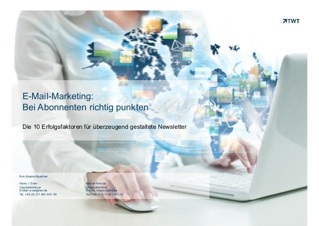 Copyright 2013 TWT E-Mail-Marketing: Bei Abonnenten richtig punkten Die 10 Erfolgsfaktoren für überzeugend gestaltete News...