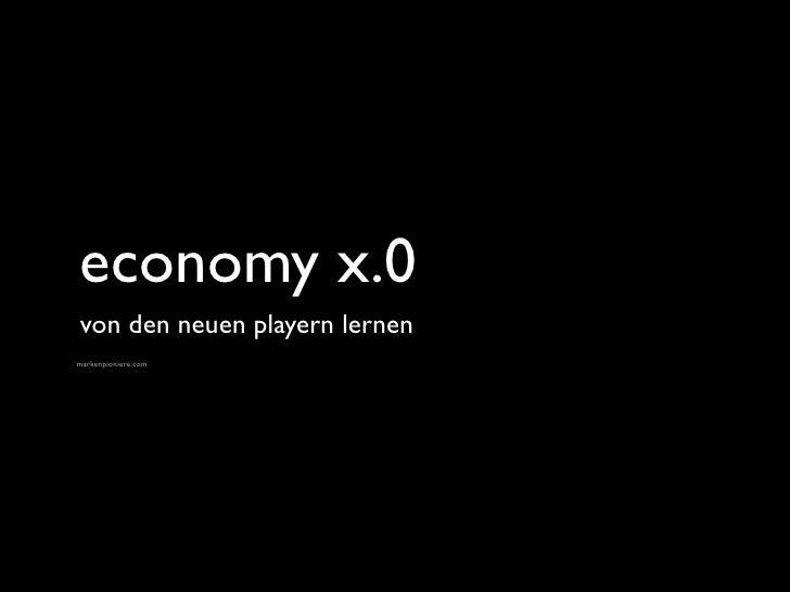 economy x.0 von den neuen playern lernen markenpioniere.com