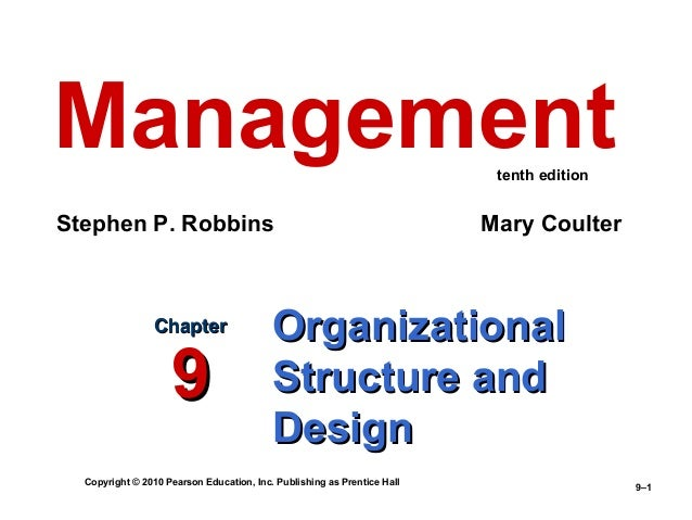 Copyright © 2010 Pearson Education, Inc. Publishing as Prentice Hall9–1OrganizationalOrganizationalStructure andStructure ...