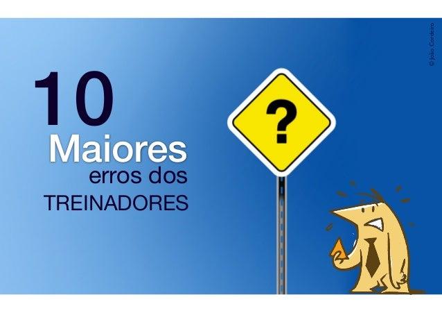 Maiores 10 TREINADORES erros dos ©JoãoCordeiro