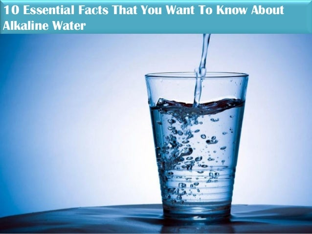 10 Essential Facts That You Want To Know About Alkaline Water