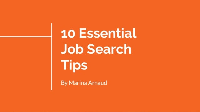 10 Essential Job Search Tips By Marina Arnaud