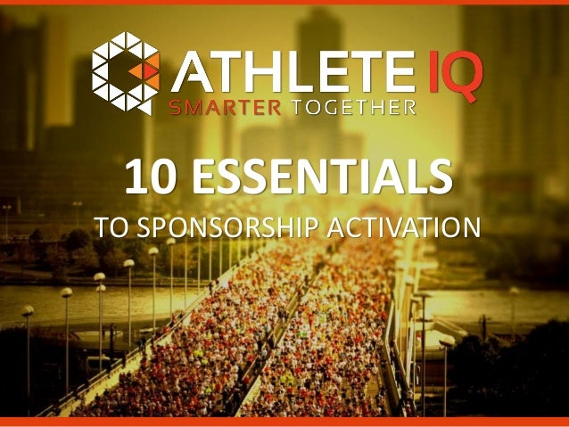 10 ESSENTIALS TO SPONSORSHIP ACTIVATION
