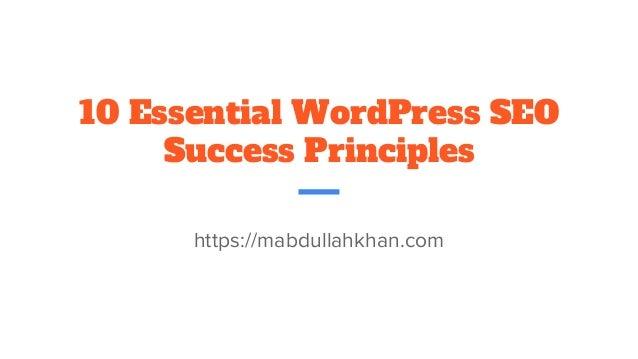 10 Essential WordPress SEO Success Principles https://mabdullahkhan.com