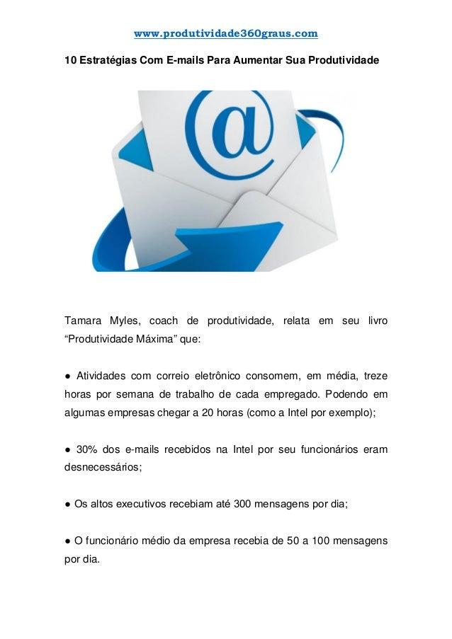 www.produtividade360graus.com 10 Estratégias Com E-mails Para Aumentar Sua Produtividade Tamara Myles, coach de produtivid...