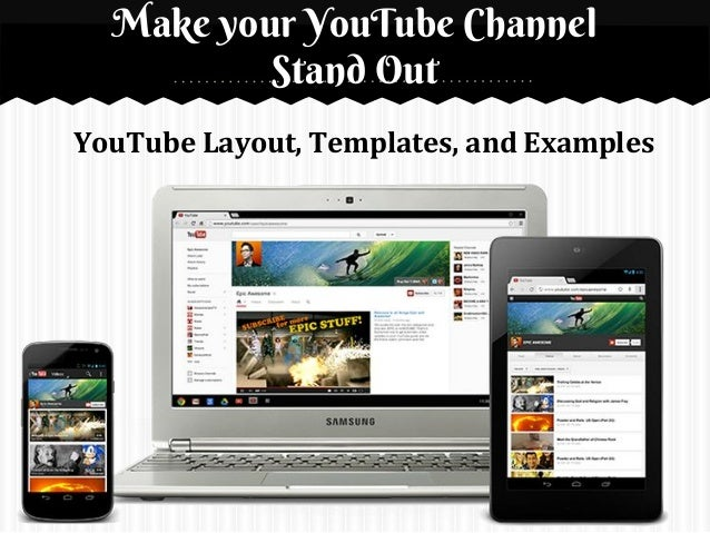 Make your YouTube Channel Stand Out YouTube Layout, Templates, and Examples