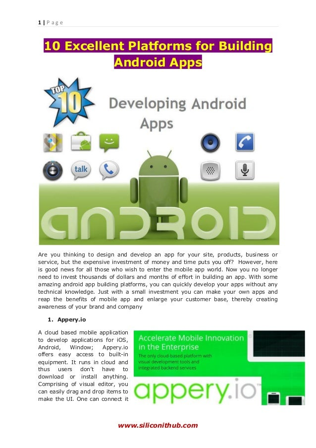 1 | P a g e www.siliconithub.com 10 Excellent Platforms for Building Android Apps Are you thinking to design and develop a...