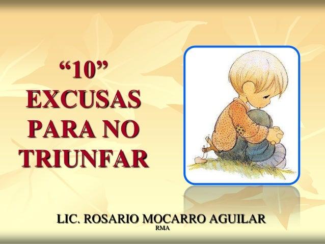 """""""10"""" EXCUSAS PARA NO TRIUNFAR LIC. ROSARIO MOCARRO AGUILAR RMA"""