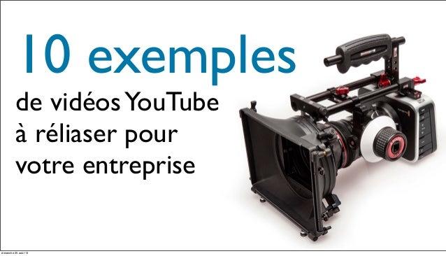10 exemples de vidéosYouTube à réliaser pour votre entreprise dimanche 25 août 13