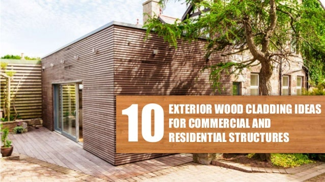 Exterior Wood Cladding Designs For Home And Commercial Buildings