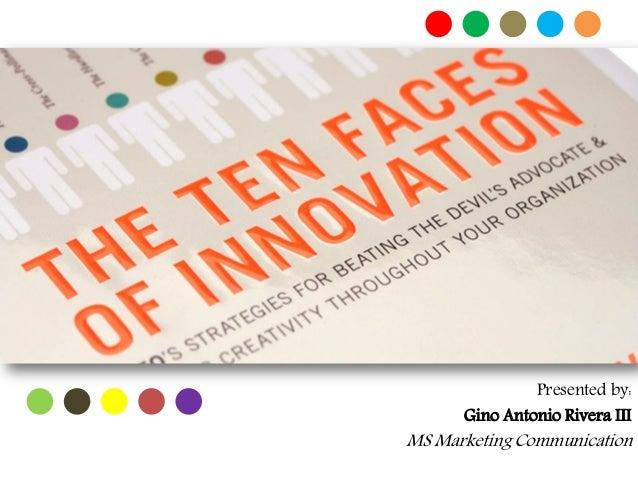 Presented by: Gino Antonio Rivera III MS Marketing Communication