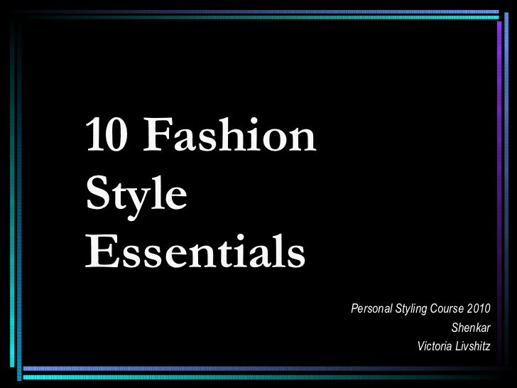 10 Fashion Style Essentials Personal Styling Course 2010 Shenkar Victoria Livshitz
