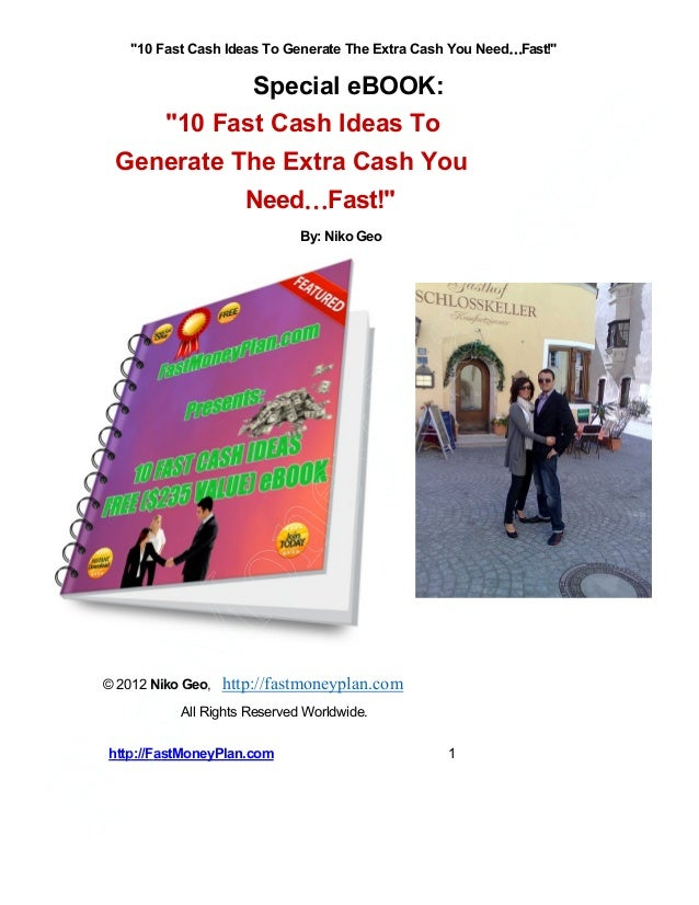 """10 Fast Cash Ideas To Generate The Extra Cash You NeedFast!""                  Special eBOOK:           ""10 Fast Cash Ide..."