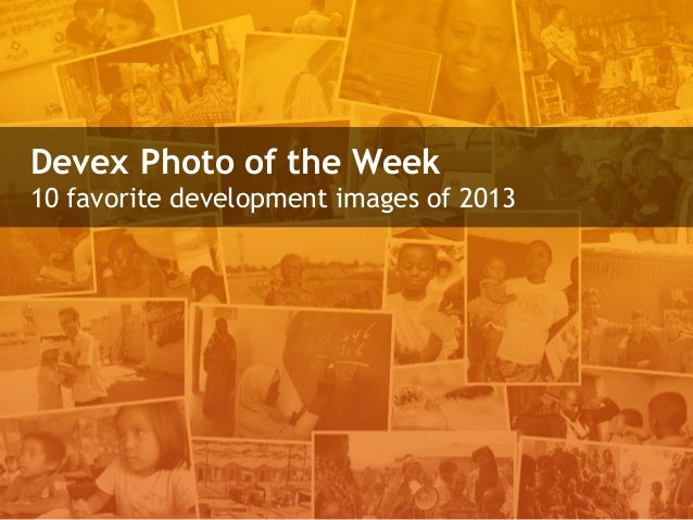 Devex Photo of the Week 10 favorite development images of 2013