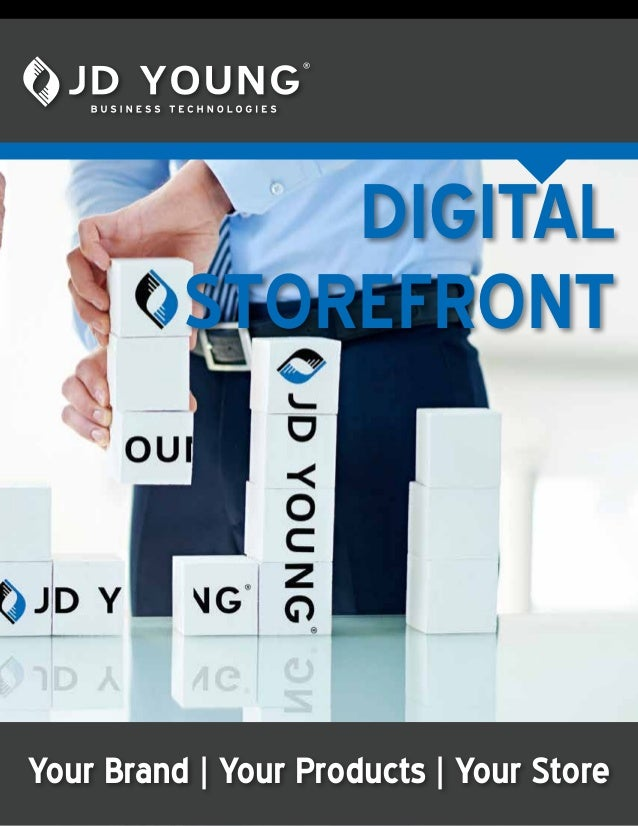 DIGITAL STOREFRONT Your Brand   Your Products   Your Store