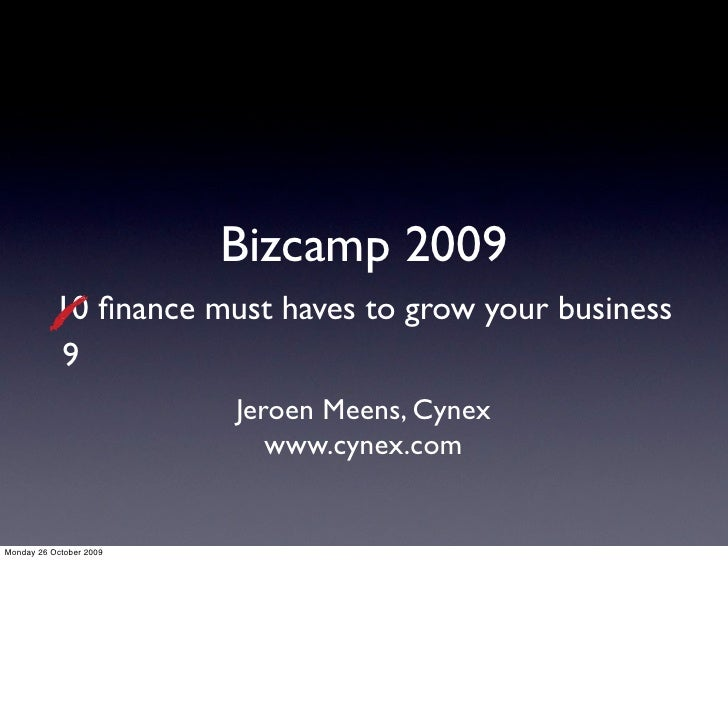 Bizcamp 2009            10 finance must haves to grow your business            9                          Jeroen Meens, Cyn...